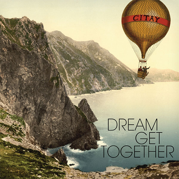 Citay - Dream Get Together artwork