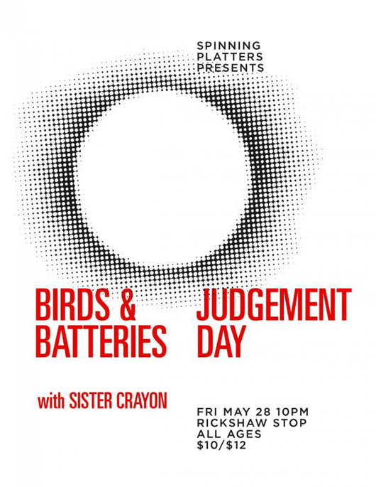 Birds & Batteries, Judgement Day, Sister Crayon @ the Rickshaw Stop 5/28/10