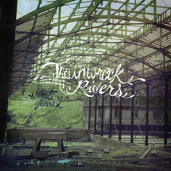 trainwreck riders - ghost yards cover