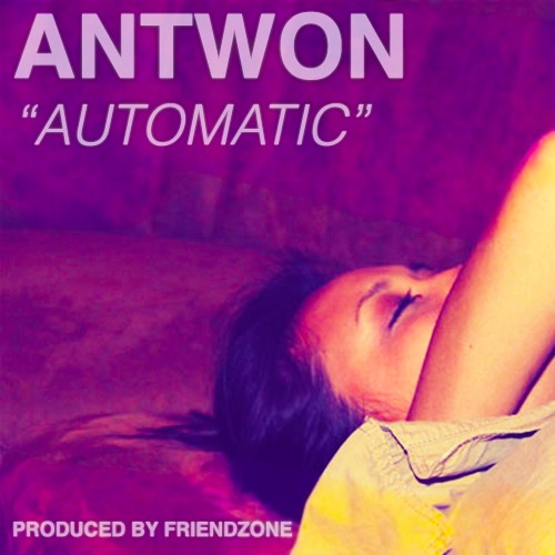 antwon & friendzone - automatic