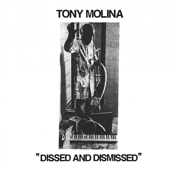 Tony Molina, 'Dissed and Dismissed'
