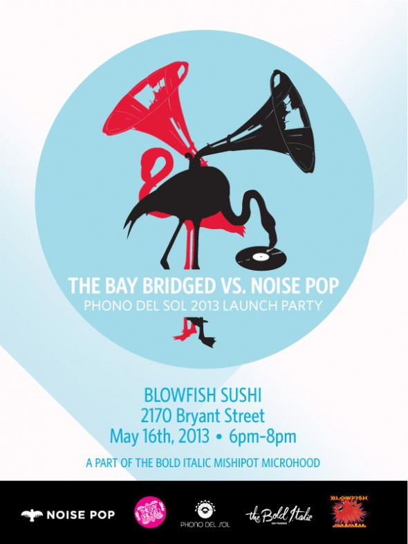 The Bay Bridged vs. Noise Pop:  Phono del Sol 2013 launch party